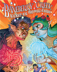 Baneberry Creek: Academy for Wayward Fairies 4