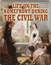 Life on the Homefront During the Civil War