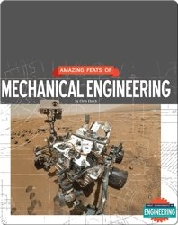 Amazing Feats of Mechanical Engineering