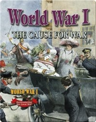 World War 1: the Cause for War