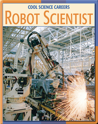 Cool Science Careers: Robot Scientist