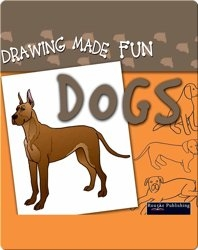 Drawing Made Fun: Dogs