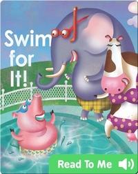 Swim For It!