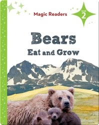 Magic Readers: Bears Eat and Grow