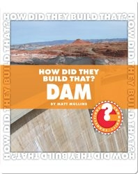 How Did They Build That? Dam