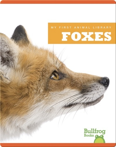 My First Animal Library: Foxes