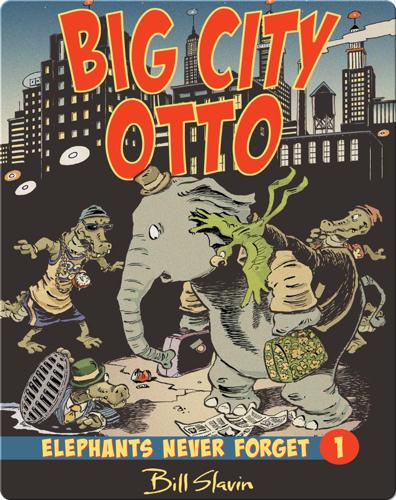 Big City Otto: Elephants Never Forget 1