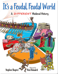 It's A Feudal, Feudal World: A Different Medieval History