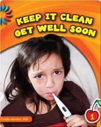 Keep It Clean: Get Well Soon