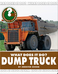 What Does It Do? Dump Truck