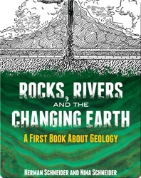Rocks, Rivers and the Changing Earth: A First Book About Geology