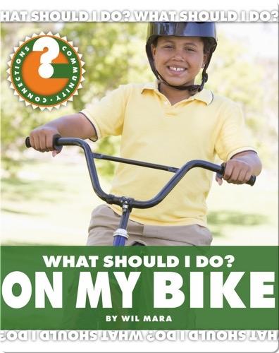 What Should I Do? On My Bike