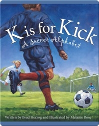 K is for Kick: A Soccer Alphabet
