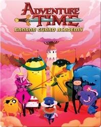 Adventure Time: Banana Guard Academy