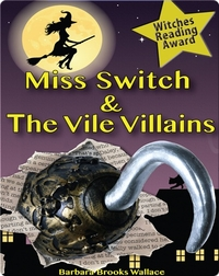Miss Switch and the Vile Villains