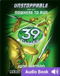 The 39 Clues: Unstoppable, Book 1: Nowhere to Run