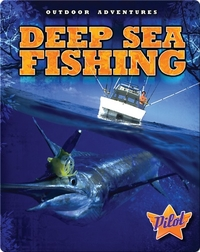 Outdoor Adventures: Deep Sea Fishing