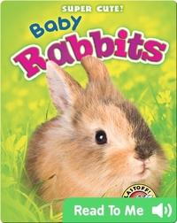 Super Cute! Baby Rabbits