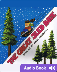 The Great Sled Race: Denny & I Stories, Volume 2