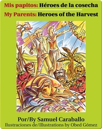 Mis papitos: Héroes de la cosecha/My parents: Heroes of the Harvest