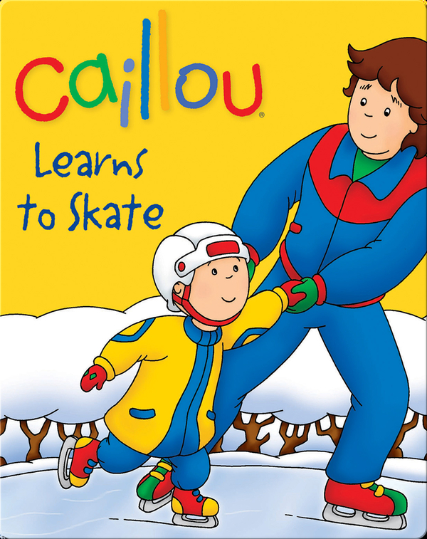 Caillou: Learns to Skate