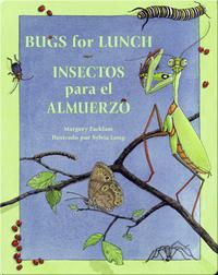 Bugs for Lunch/Insectos para el Almuerzo