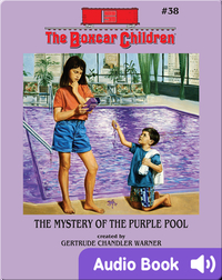 The Boxcar Children Mysteries, Book #38: The Mystery of the Purple Pool