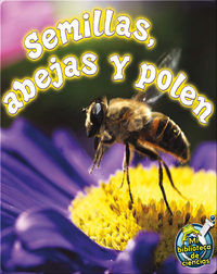 Semillas, Abejas Y Polen (Seeds, Bees, and Pollen)