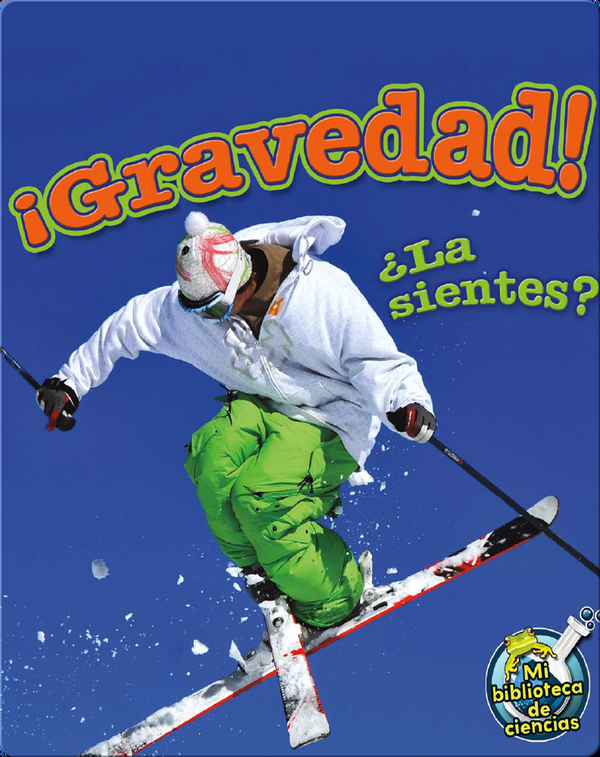 ¡Gravedad! ¿La Sientes? (Gravity! Do You Feel It?)