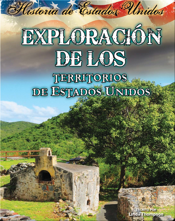 Exploracíon de los territorios de Estados Unidos (Exploring the Territiories of the United States)