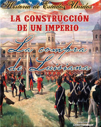 La construccíon de un imperio: La compra de Louisiana (Building an Empire: The Louisiana Purchase)