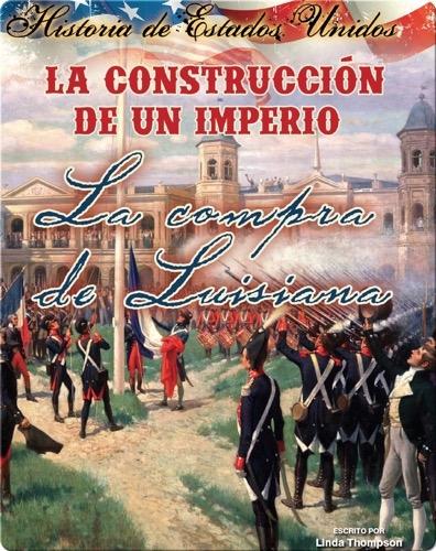 La construccíon de un imperio: La compra de Louisiana (Building an Empire: The Louisiana Purchase)