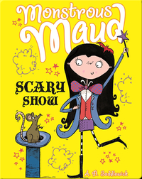 Monstrous Maud #6: Scary Show