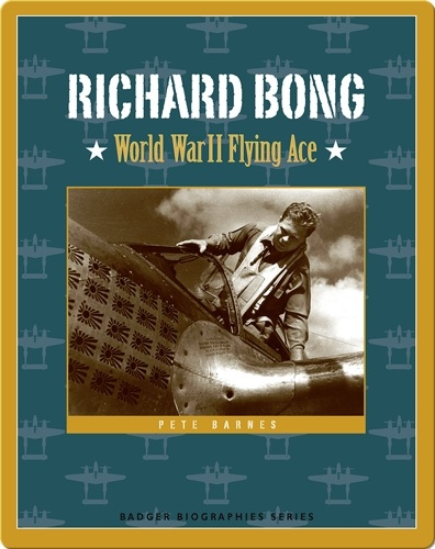 Richard Bong: World War II Flying Ace