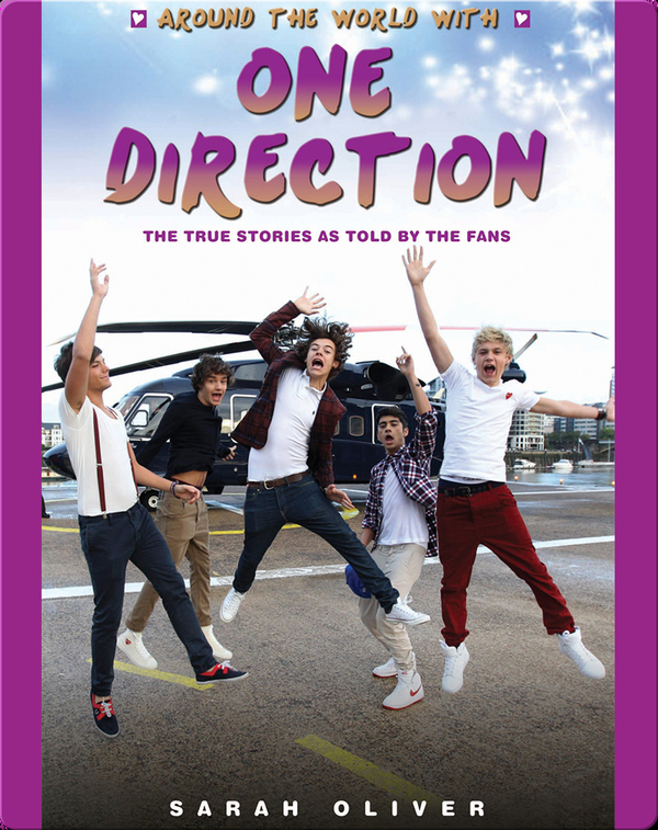 Around the World with One Direction: The True Stories as Told By the Fans