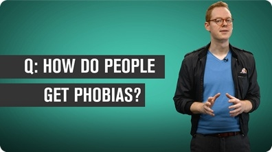How do People Get Phobias?