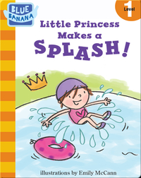 Little Princess Makes a Splash!