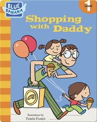 Shopping with Daddy