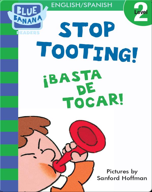 Stop Tooting! (¡Basta de Tocar!)