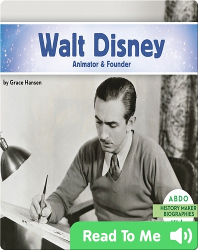 Walt Disney: Animator & Founder