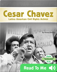 Cesar Chavez: Latino American Civil Rights Activist