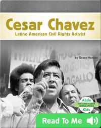 Cesar Chavez: Latino American Civil Rights Activist