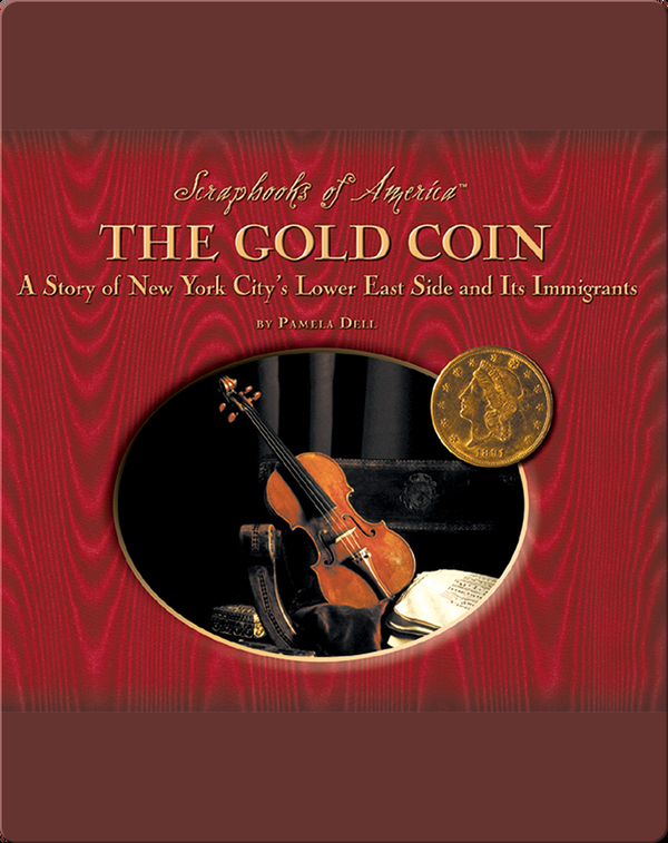 The Gold Coin: A Story of New York City's Lower East Side and Its Immigrants