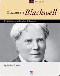 Elizabeth Blackwell: Physician and Health Educator