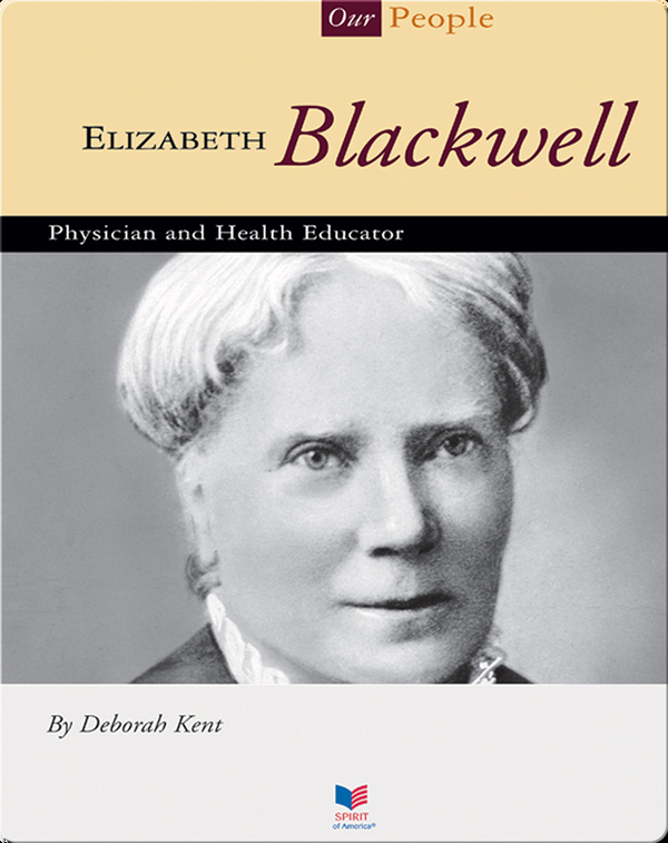 Elizabeth Blackwell: Physician and Health Educator