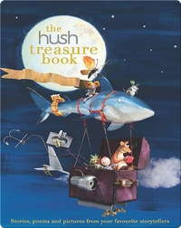 Hush Treasure Book: Stories, Poems and Pictures from Your Favourite Storytellers