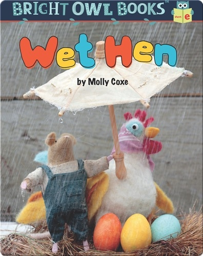 Wet Hen: A Short Vowel Adventure