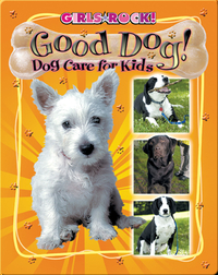 Good Dog! Dog Care for Kids