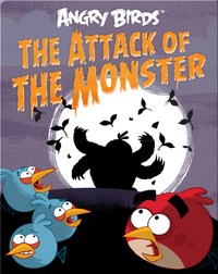 Angry Birds: The Attack Of The Monster