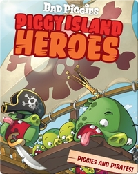Angry Birds: Piggy Island Heroes Piggies And Pirates